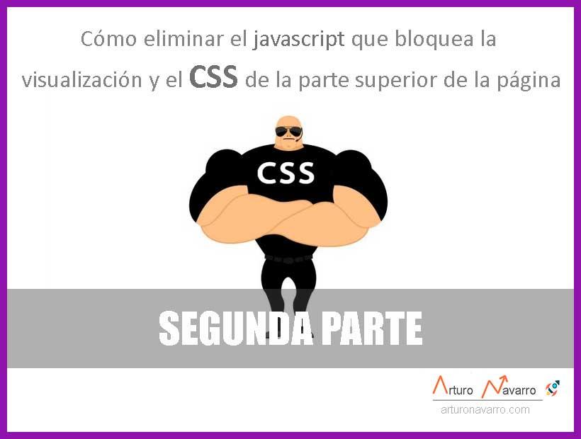 como eliminar el javascript que bloquea la visualización y el CSS segunda parte